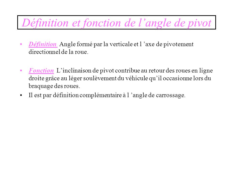 Définition et fonction de l'angle de pivot