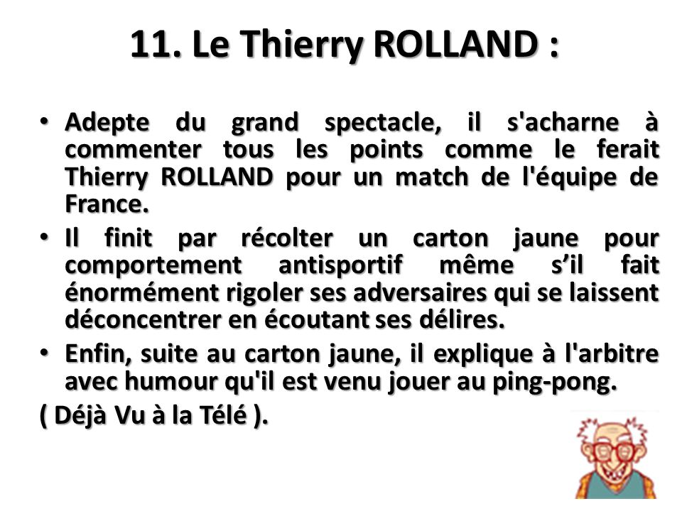 11. Le Thierry ROLLAND :