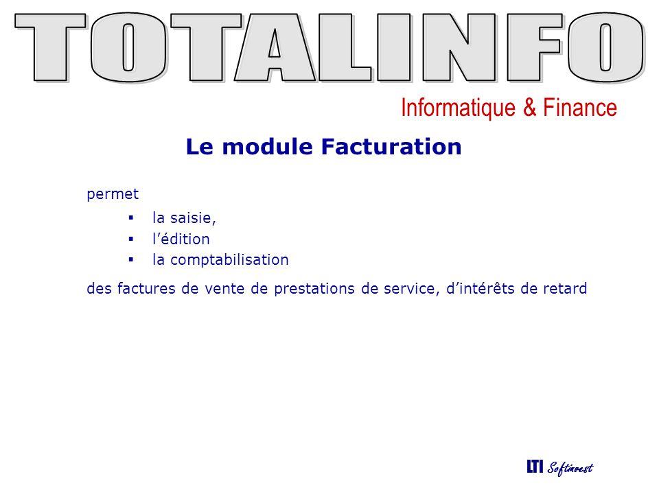 Le module Facturation permet la saisie, l'édition la comptabilisation
