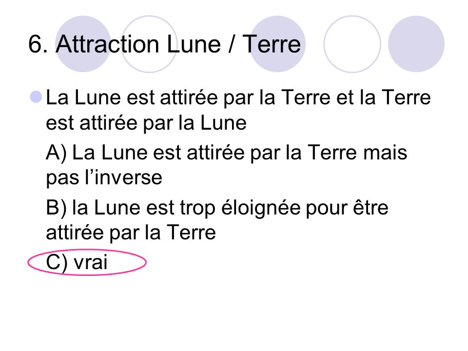 6. Attraction Lune / Terre