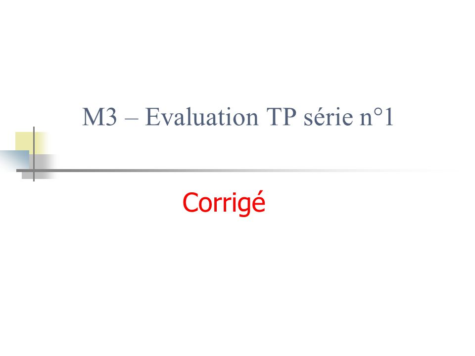 M3 – Evaluation TP série n°1