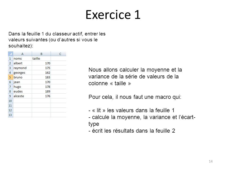Exercice 1 Dans la feuille 1 du classeur actif, entrer les valeurs suivantes (ou d'autres si vous le souhaitez):