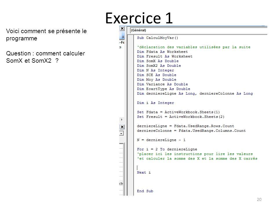 Exercice 1 Voici comment se présente le programme