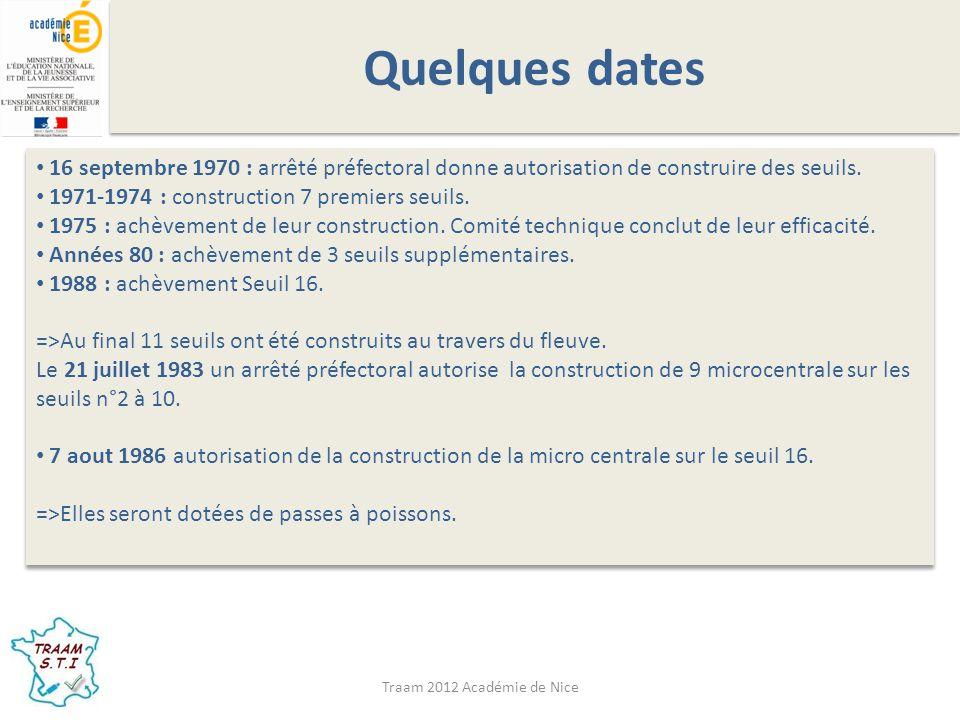 Quelques dates 16 septembre 1970 : arrêté préfectoral donne autorisation de construire des seuils. 1971-1974 : construction 7 premiers seuils.