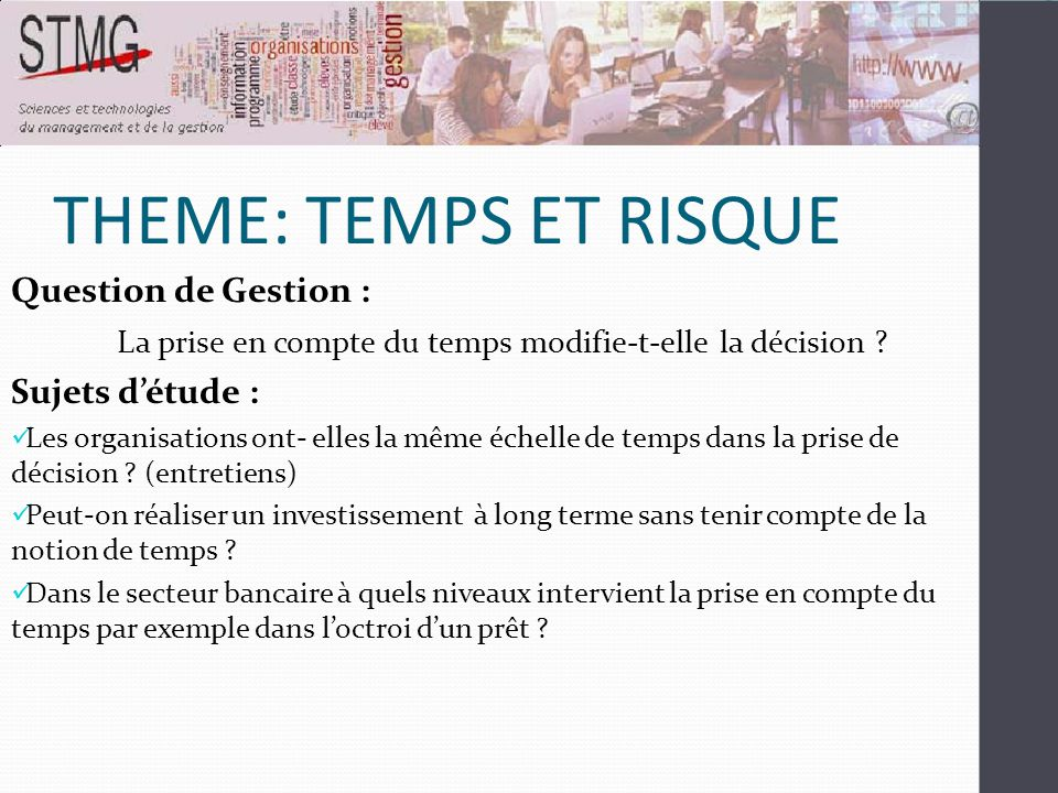 THEME: TEMPS ET RISQUE Question de Gestion :