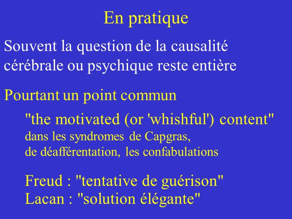 En pratique Souvent la question de la causalité cérébrale ou psychique reste entière. Pourtant. un point commun.