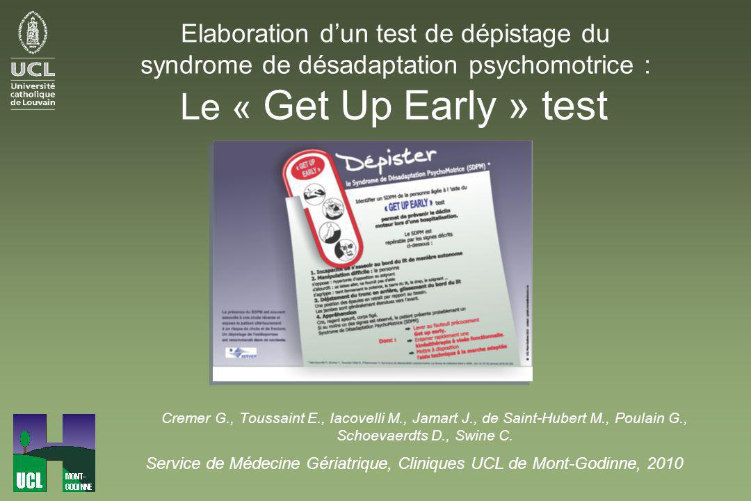 Elaboration d'un test de dépistage du syndrome de désadaptation psychomotrice : Le « Get Up Early » test