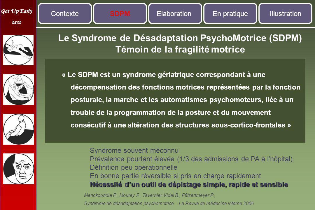 Contexte SDPM. Elaboration. En pratique. Illustration. Le Syndrome de Désadaptation PsychoMotrice (SDPM) Témoin de la fragilité motrice.