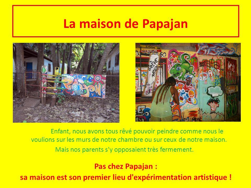 La maison de Papajan Pas chez Papajan :