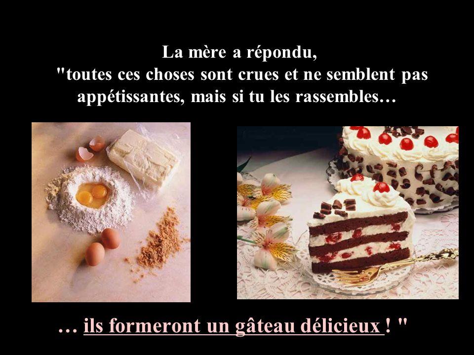 … ils formeront un gâteau délicieux !
