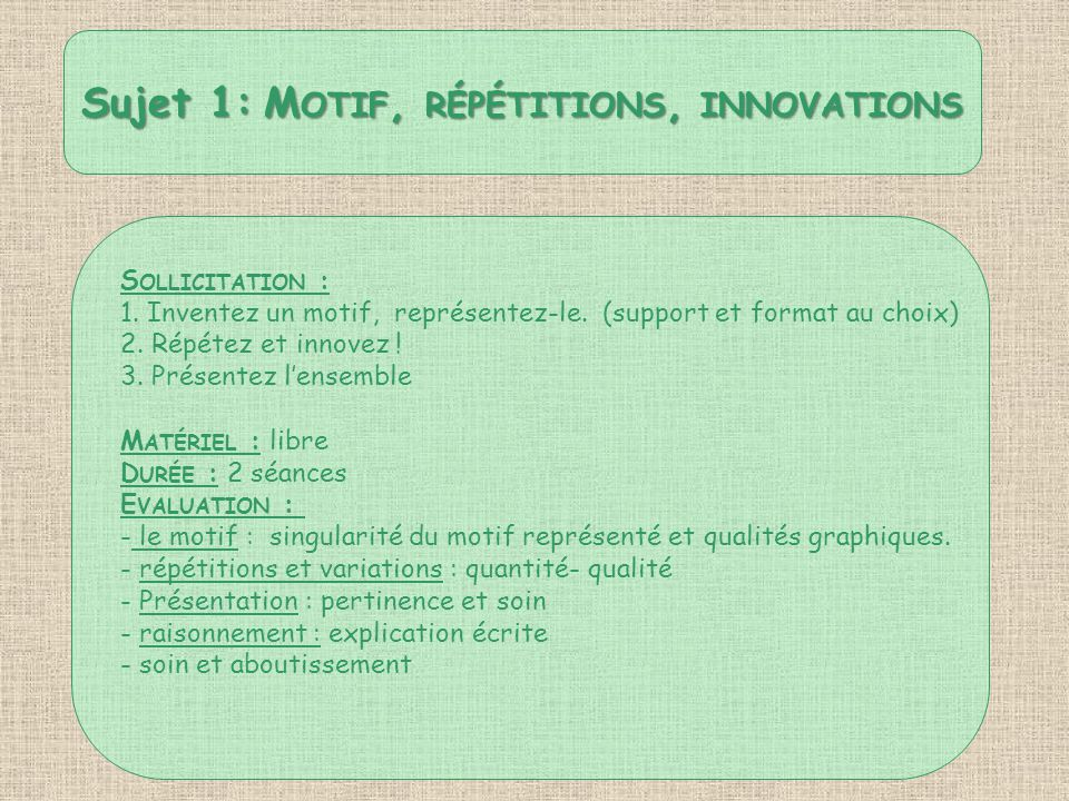 Sujet 1: Motif, répétitions, innovations