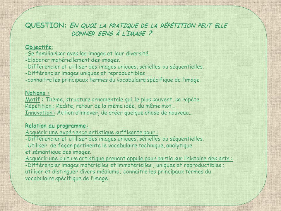 QUESTION: En quoi la pratique de la répétition peut elle