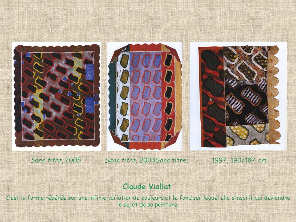 Sans titre, 2005. Sans titre, 2003Sans titre, 1997, 190/187 cm