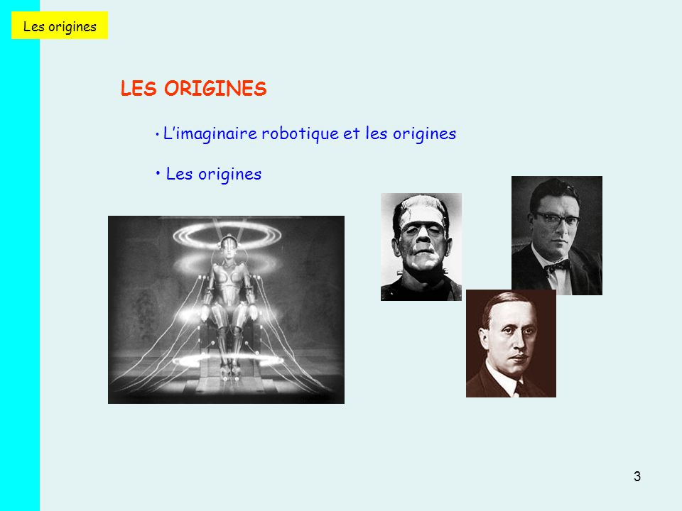 LES ORIGINES Les origines Les origines