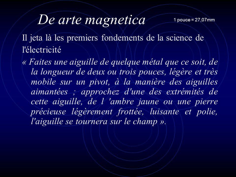 De arte magnetica Il jeta là les premiers fondements de la science de