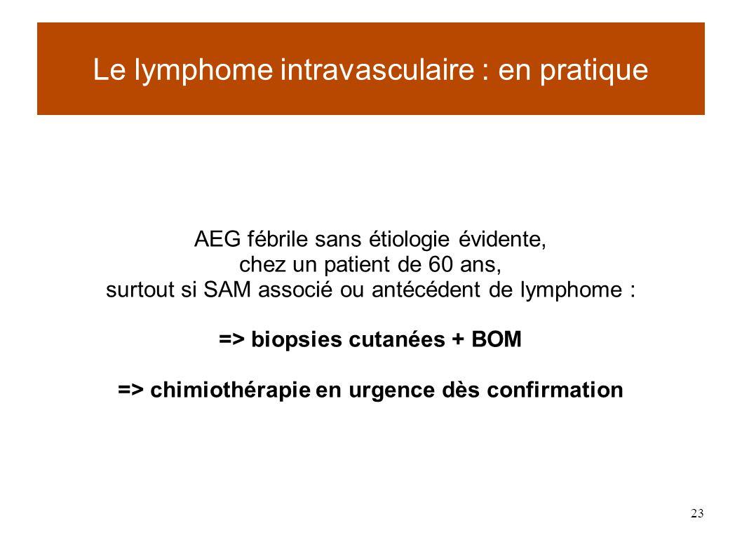 => biopsies cutanées + BOM