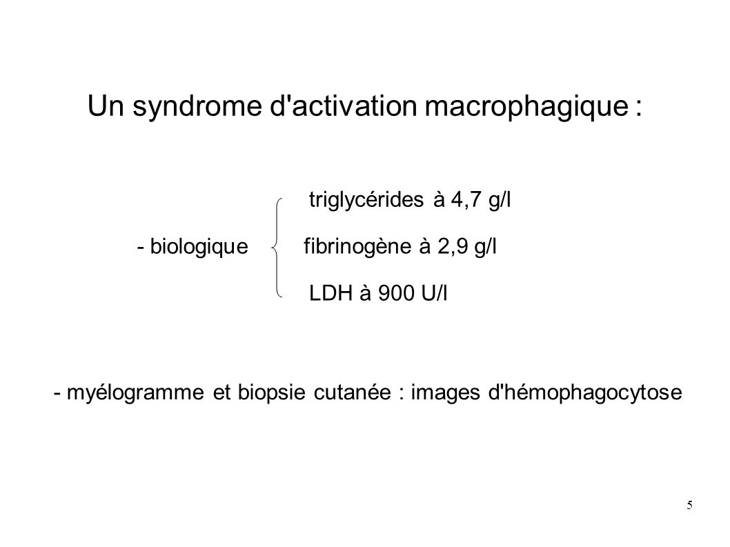 Un syndrome d activation macrophagique :
