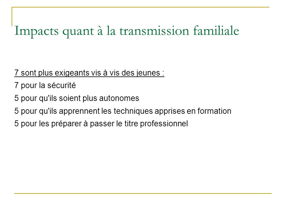 Impacts quant à la transmission familiale