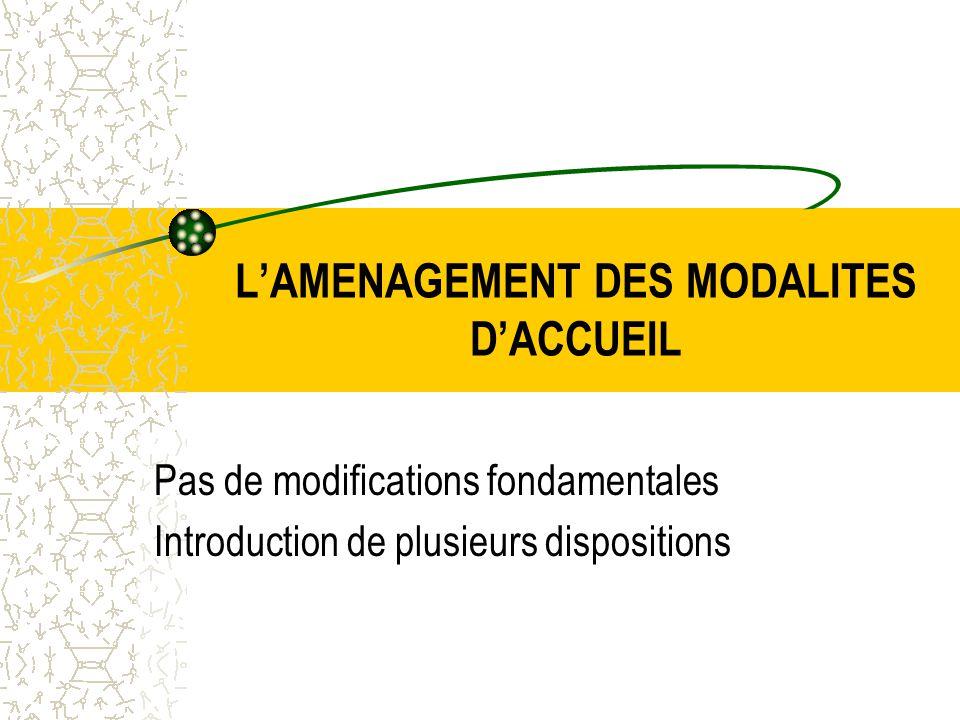 L'AMENAGEMENT DES MODALITES D'ACCUEIL