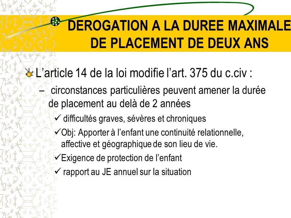 DEROGATION A LA DUREE MAXIMALE DE PLACEMENT DE DEUX ANS