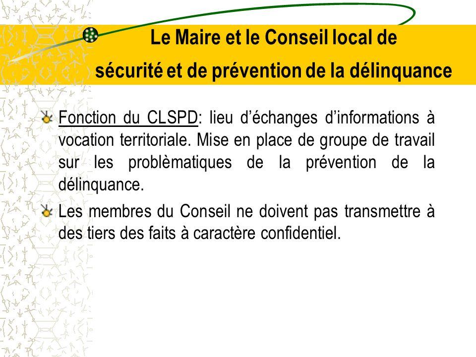 Le Maire et le Conseil local de sécurité et de prévention de la délinquance