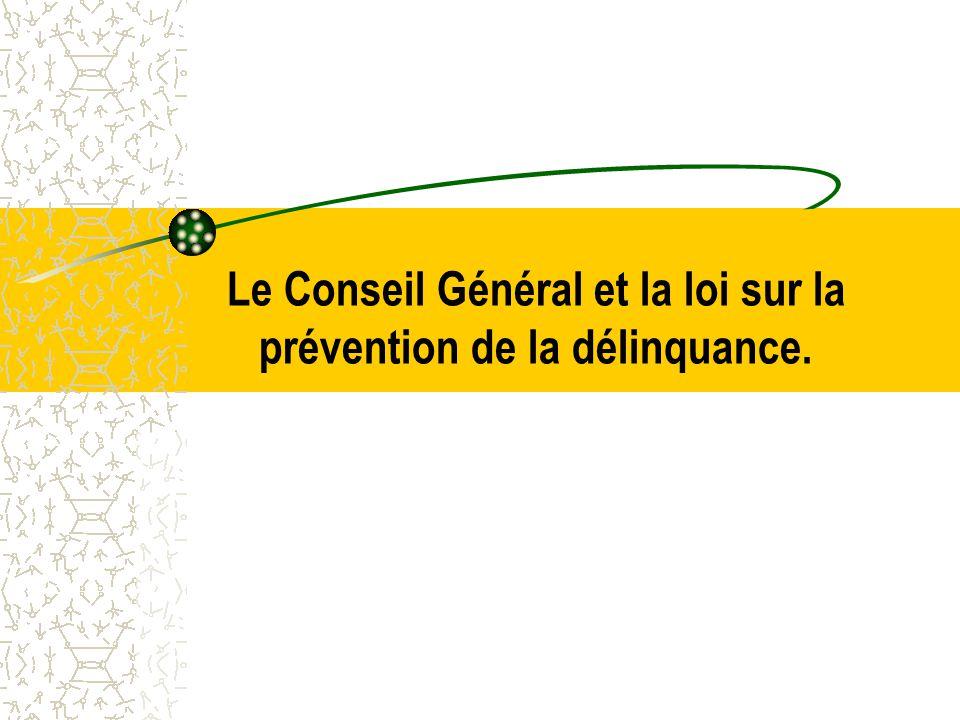 Le Conseil Général et la loi sur la prévention de la délinquance.