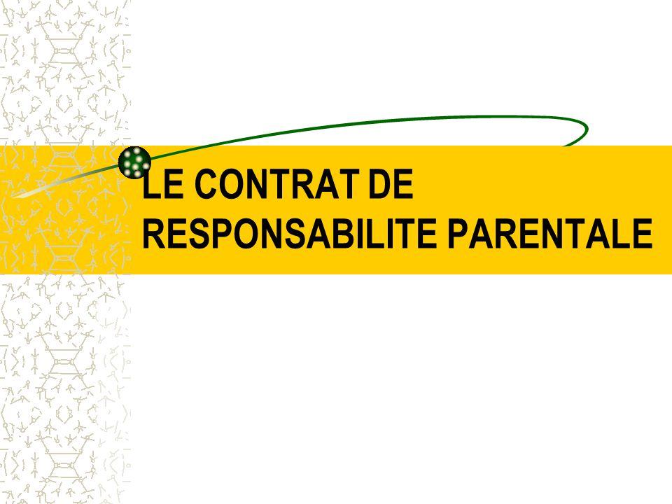 LE CONTRAT DE RESPONSABILITE PARENTALE