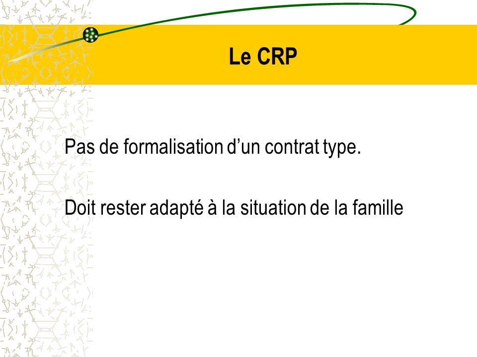Le CRP Pas de formalisation d'un contrat type.