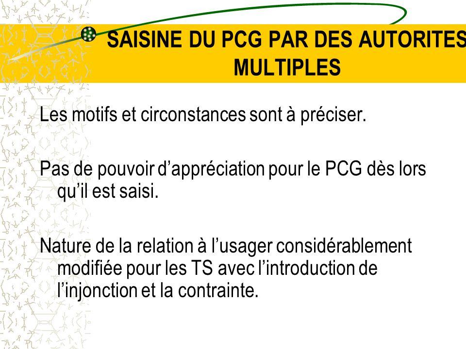 SAISINE DU PCG PAR DES AUTORITES MULTIPLES