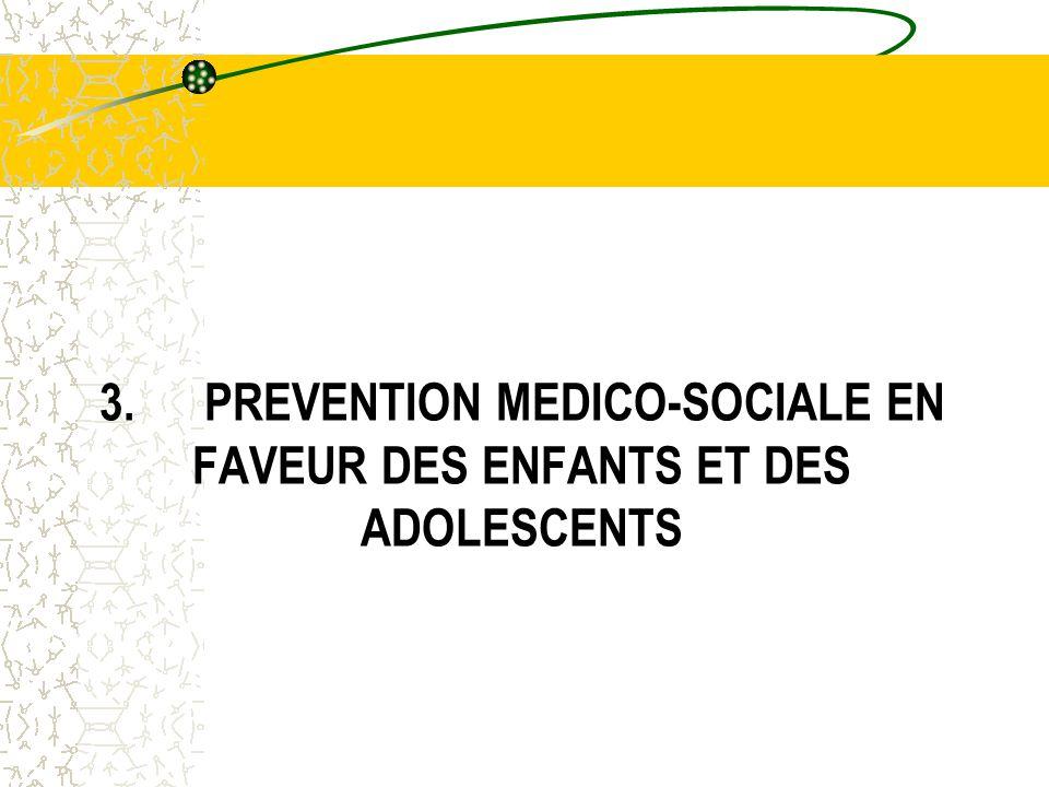 3. PREVENTION MEDICO-SOCIALE EN FAVEUR DES ENFANTS ET DES ADOLESCENTS