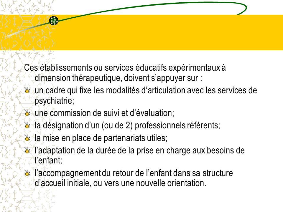 Ces établissements ou services éducatifs expérimentaux à dimension thérapeutique, doivent s'appuyer sur :