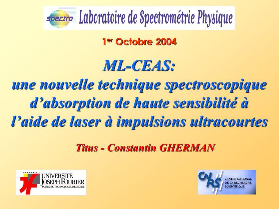 1er Octobre 2004 ML-CEAS: une nouvelle technique spectroscopique d'absorption de haute sensibilité à l'aide de laser à impulsions ultracourtes.