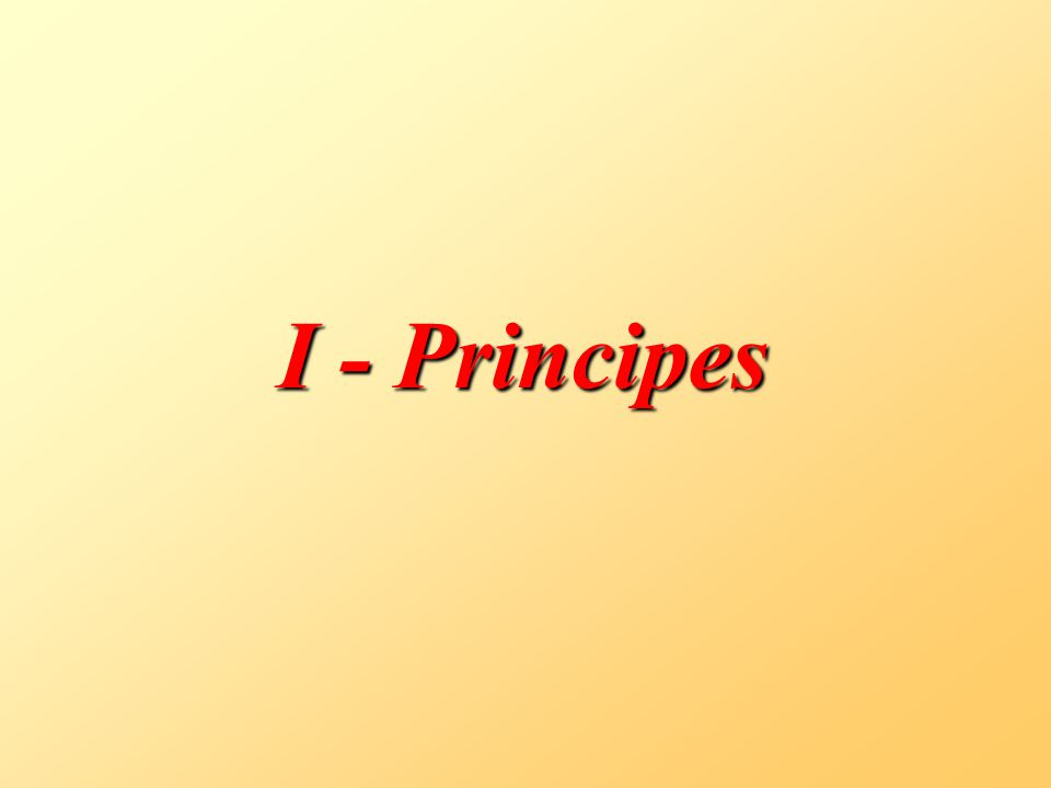 I - Principes