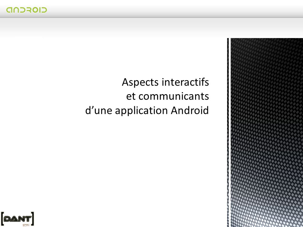 Aspects interactifs et communicants d'une application Android