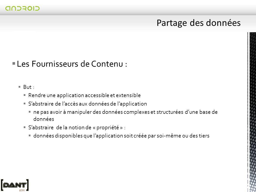 Partage des données Les Fournisseurs de Contenu : But :