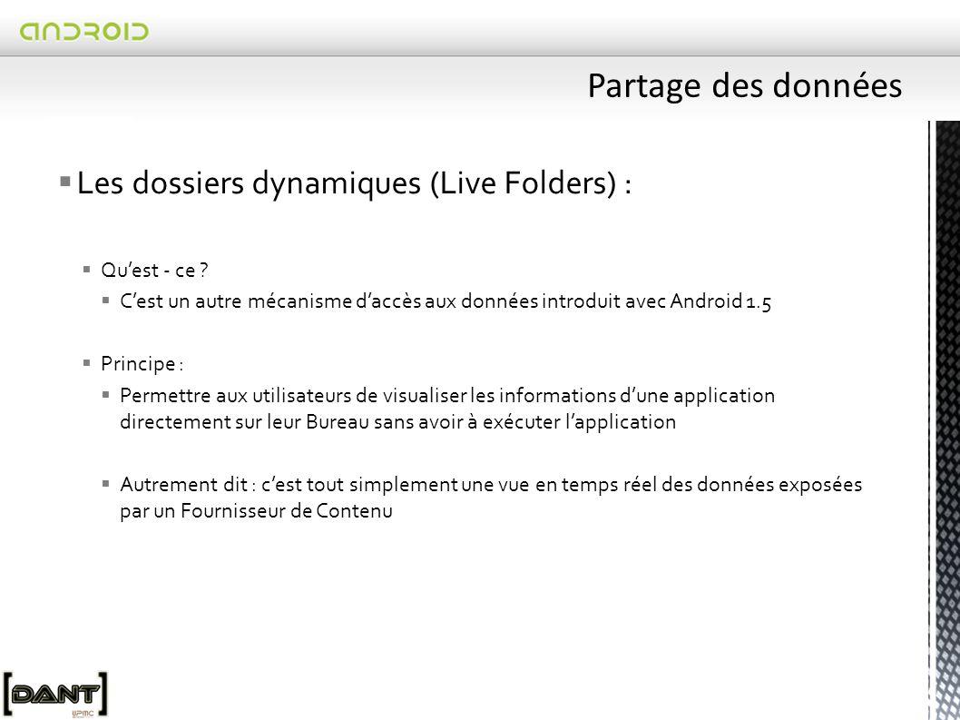 Partage des données Les dossiers dynamiques (Live Folders) :