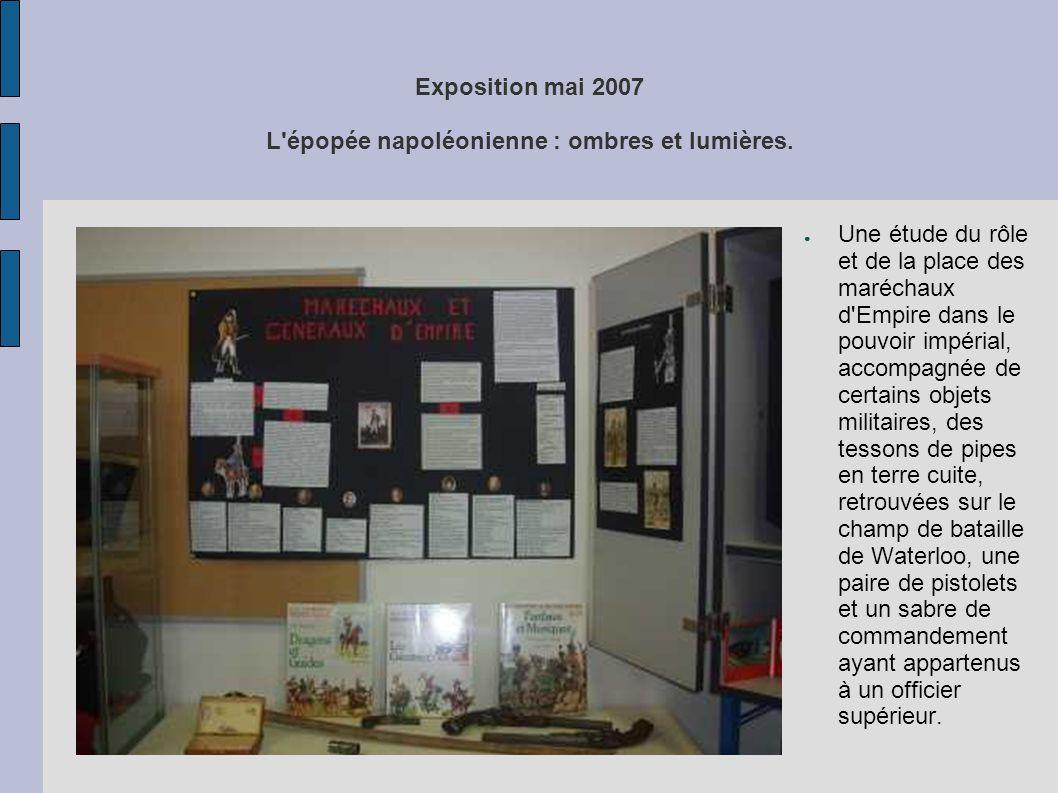 Exposition mai 2007 L épopée napoléonienne : ombres et lumières.