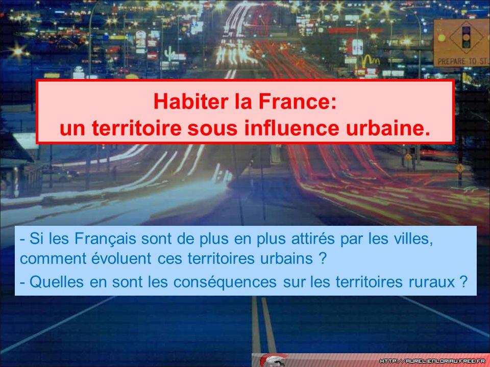 Habiter la France: un territoire sous influence urbaine.
