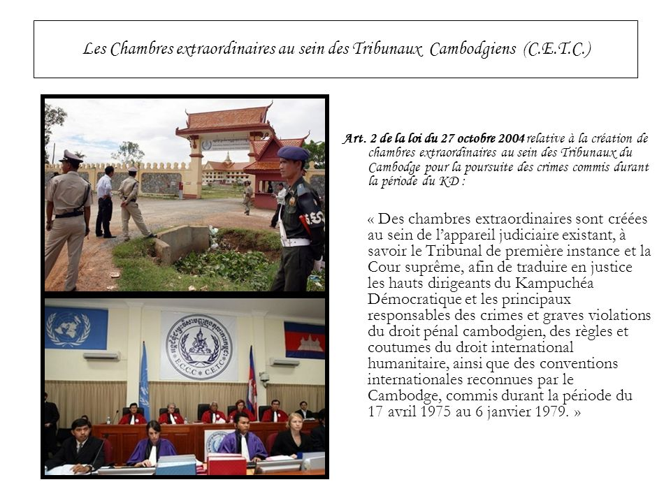 Les Chambres extraordinaires au sein des Tribunaux Cambodgiens (C.E.T.C.)