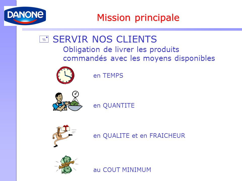 Mission principale  SERVIR NOS CLIENTS