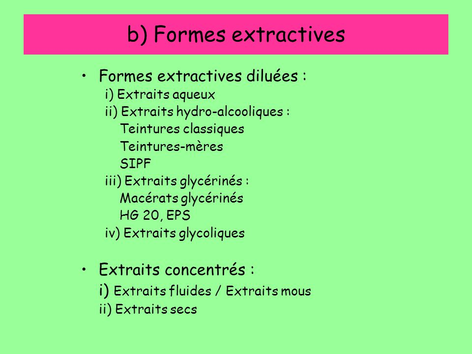 b) Formes extractives Formes extractives diluées :