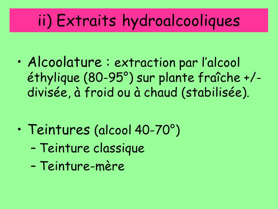 ii) Extraits hydroalcooliques