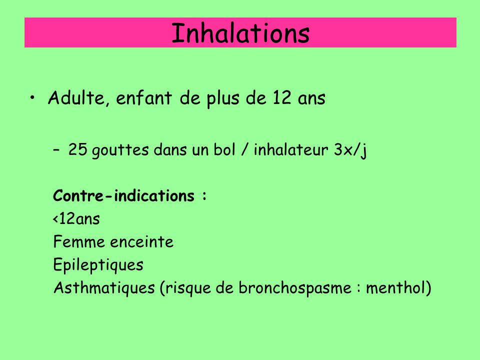 Inhalations Adulte, enfant de plus de 12 ans