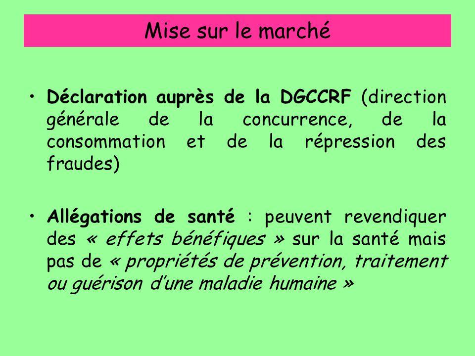 Mise sur le marché Déclaration auprès de la DGCCRF (direction générale de la concurrence, de la consommation et de la répression des fraudes)