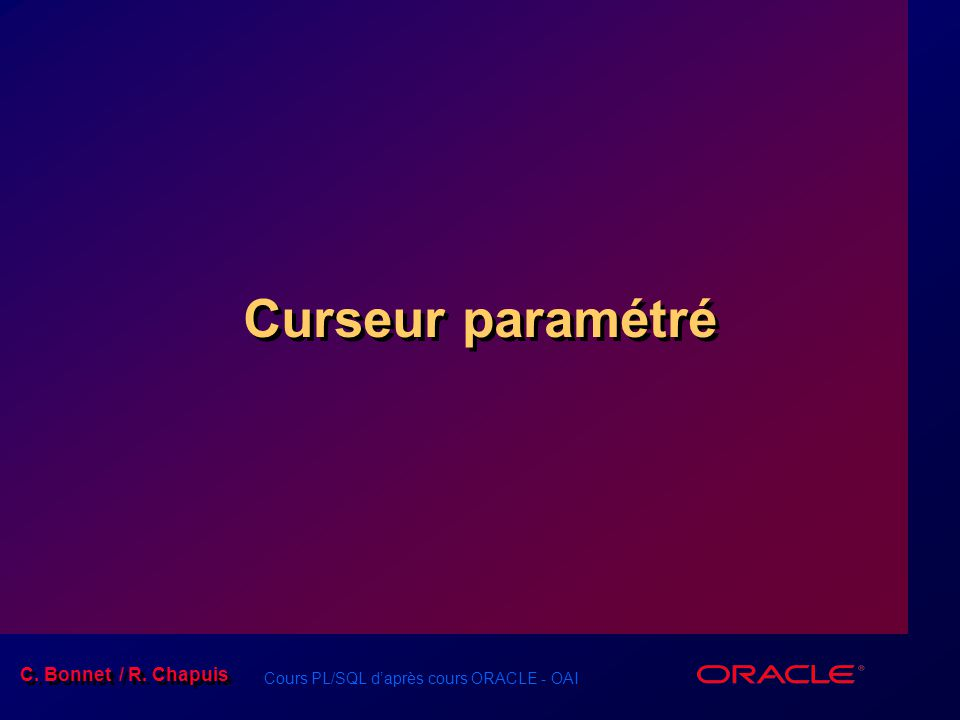 Curseur paramétré Schedule: Timing Topic 25 minutes Lecture