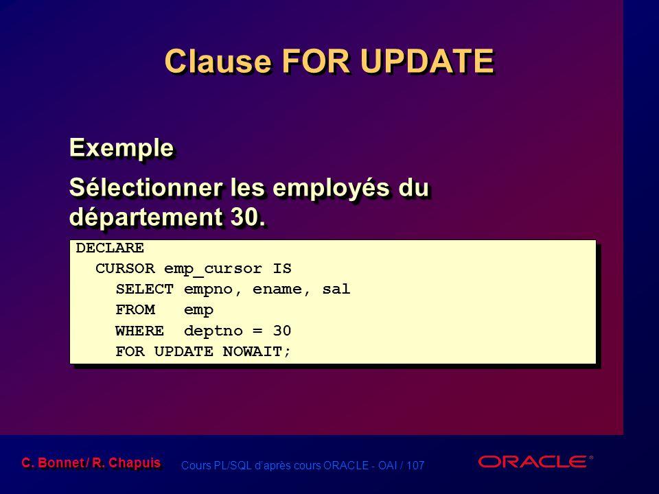 Clause FOR UPDATE Exemple Sélectionner les employés du département 30.