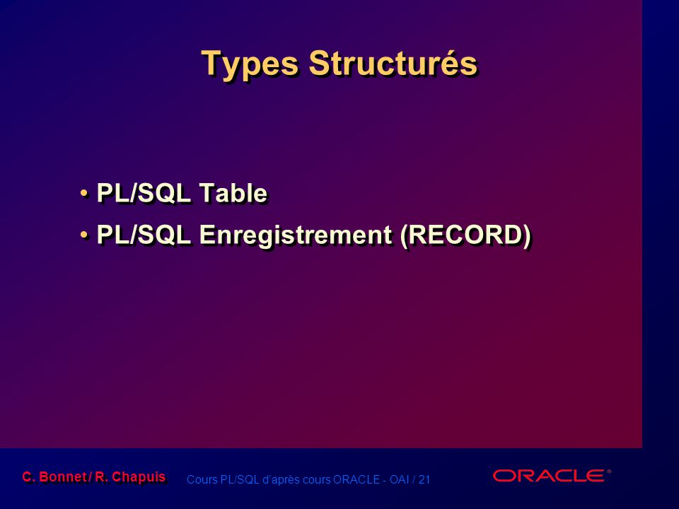 Types Structurés PL/SQL Table PL/SQL Enregistrement (RECORD)