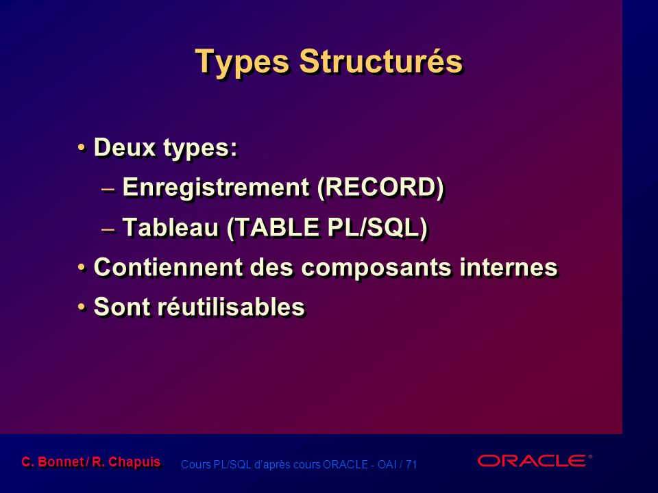Types Structurés Deux types: Enregistrement (RECORD)