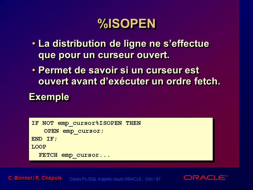 %ISOPEN La distribution de ligne ne s'effectue que pour un curseur ouvert.