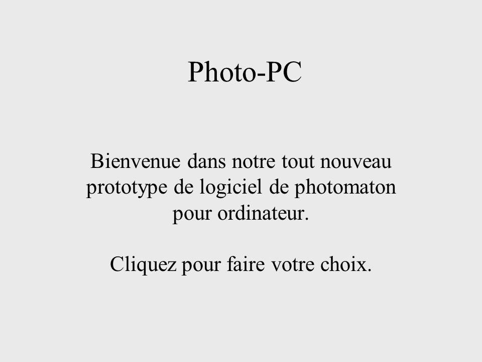 Photo-PC Bienvenue dans notre tout nouveau prototype de logiciel de photomaton pour ordinateur.